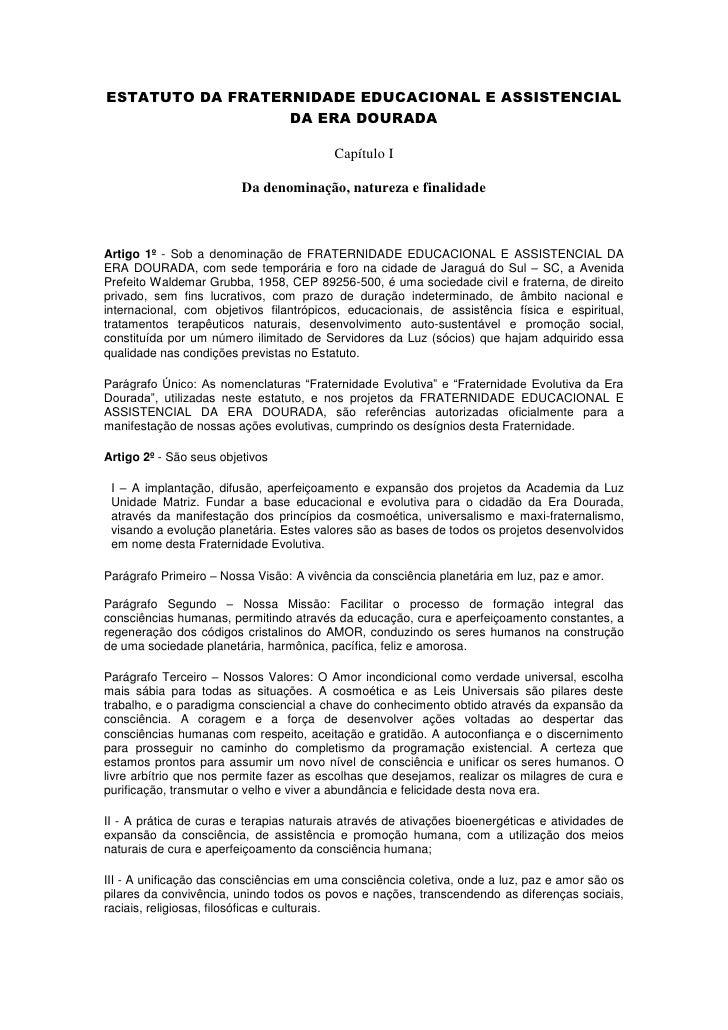 ESTATUTO DA FRATERNIDADE EDUCACIONAL E ASSISTENCIAL                  DA ERA DOURADA                                       ...