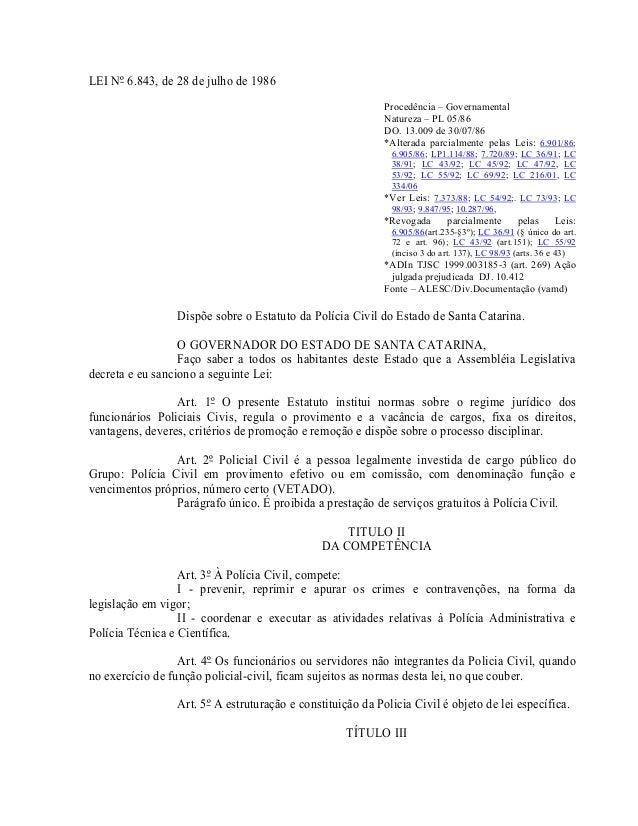 LEI Nº 6.843, de 28 de julho de 1986 Procedência – Governamental Natureza – PL 05/86 DO. 13.009 de 30/07/86 *Alterada parc...