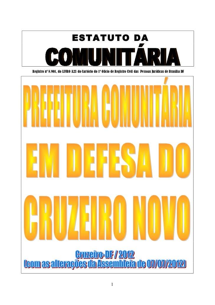 ESTATUTO DARegistro nº 8.901, do LIVRO A23 do Cartório do 1º Oficio de Registro Civil das Pessoas Jurídicas de Brasília DF...