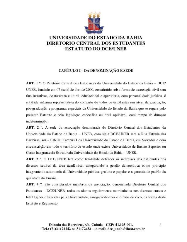 UNIVERSIDADE DO ESTADO DA BAHIA DIRETORIO CENTRAL DOS ESTUDANTES ESTATUTO DO DCE/UNEB  CAPÍTULO I – DA DENOMINAÇÃO E SEDE ...