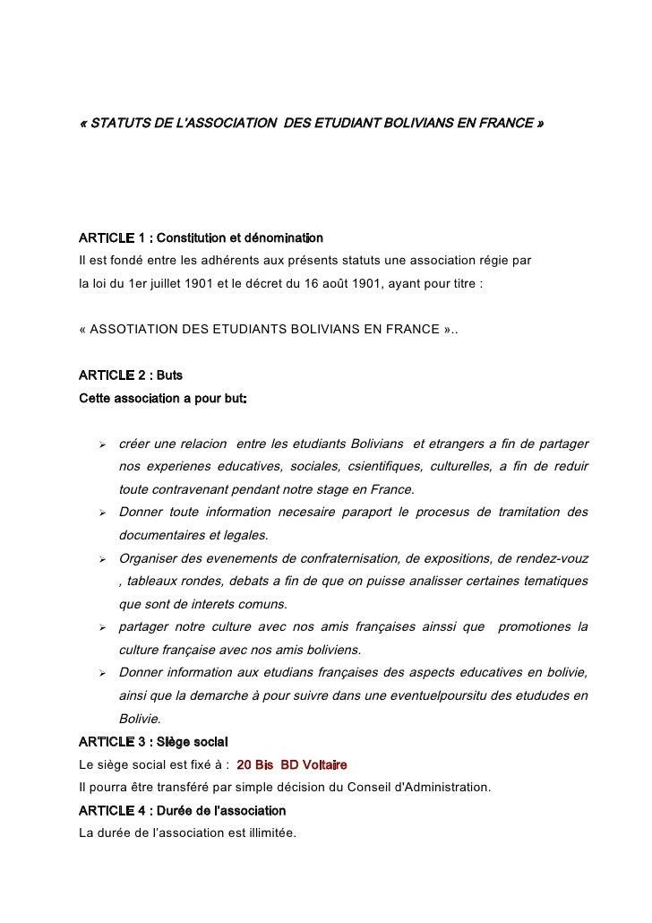 « STATUTS DE L'ASSOCIATION DES ETUDIANT BOLIVIANS EN FRANCE »     ARTICLE 1 : Constitution et dénomination Il est fondé en...