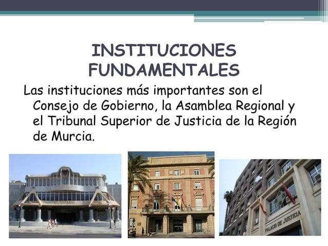 INSTITUCIONES FUNDAMENTALES Las instituciones más importantes son el Consejo de Gobierno, la Asamblea Regional y el Tribun...