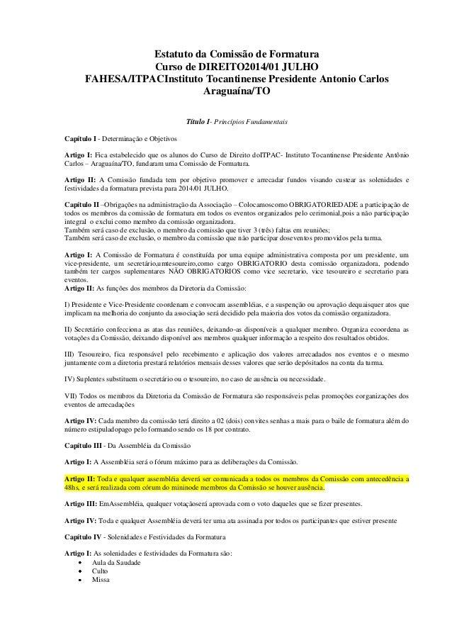 Estatuto da Comissão de Formatura Curso de DIREITO2014/01 JULHO FAHESA/ITPACInstituto Tocantinense Presidente Antonio Carl...