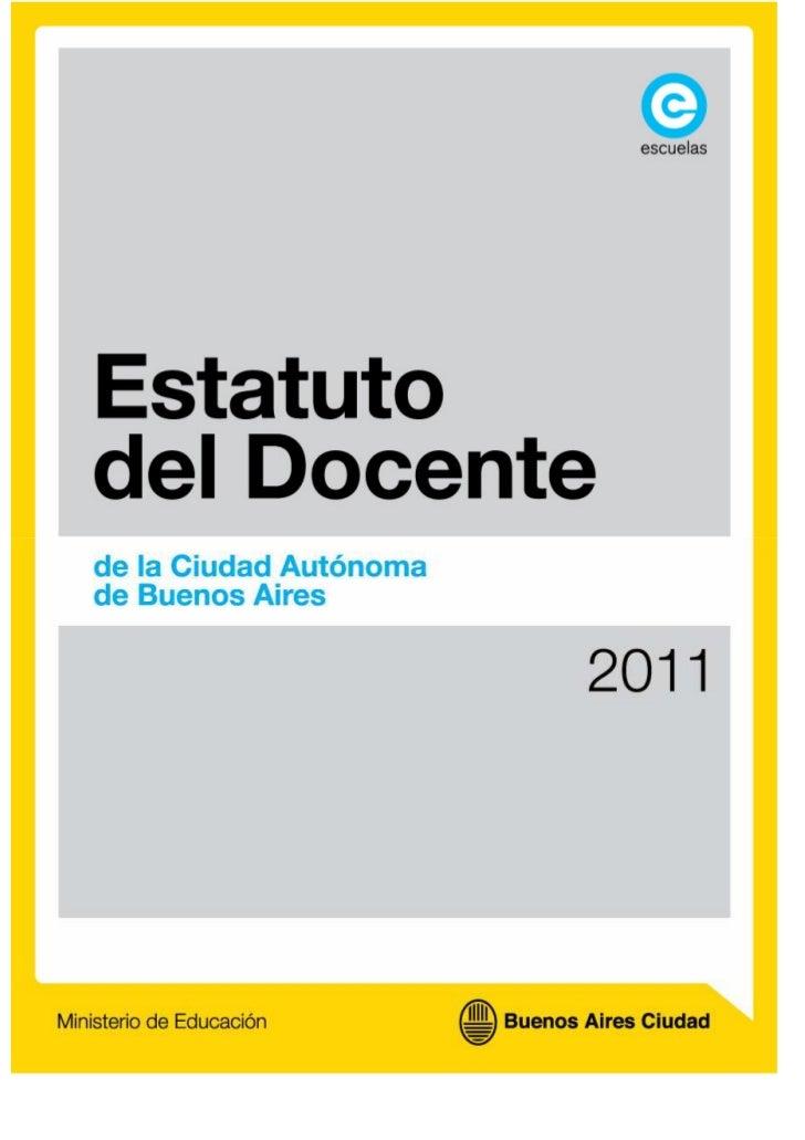 ESTATUTO DEL DOCENTE                 DEL GOBIERNO DE LA CIUDAD DE BUENOS AIRES (1)                          MINISTERIO DE ...