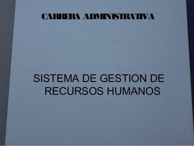 CARRERA ADMINISTRATIVA SISTEMA Gestión de Recursos Humanos SUBSISTEMA DE INFORMACION Y PLANIFICACION ESTRATEGICA SUBSISTEM...