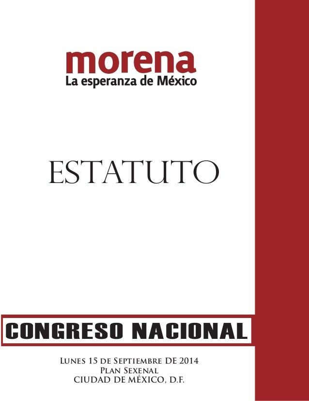 ESTATUTO  CONGRESO NACIONAL  Lunes 15 de Septiembre DE 2014  Plan Sexenal  CIUDAD DE MÉXICO, D.F.