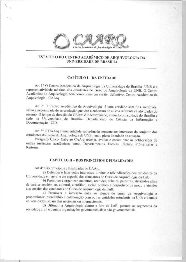 "(entro .7cadiwico de,4ryniiofogia da i,'"" ESTATUTO DO CENTRO ACADEMICO DE ARQUIVOLOGIA DA UNIVERSIDADE DE BRASILIA CAPITUL..."