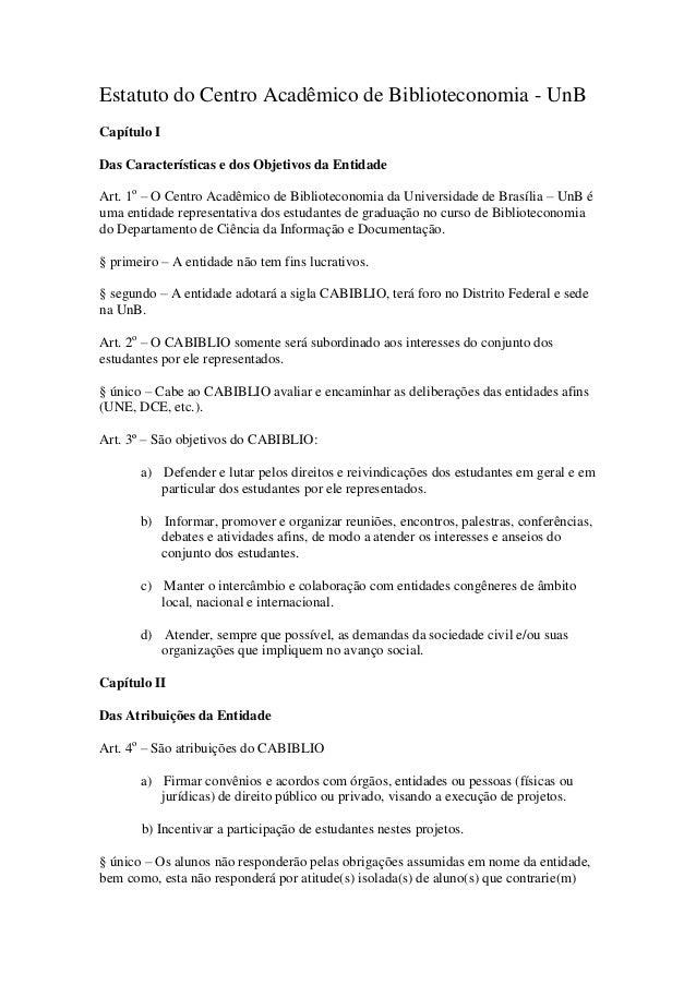Estatuto do Centro Acadêmico de Biblioteconomia - UnBCapítulo IDas Características e dos Objetivos da EntidadeArt. 1o – O ...