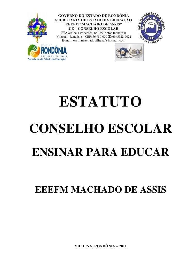 """GOVERNO DO ESTADO DE RONDÔNIA   SECRETARIA DE ESTADO DA EDUCAÇÃO       EEEFM """"MACHADO DE ASSIS""""        CE – CONSELHO ESCOL..."""