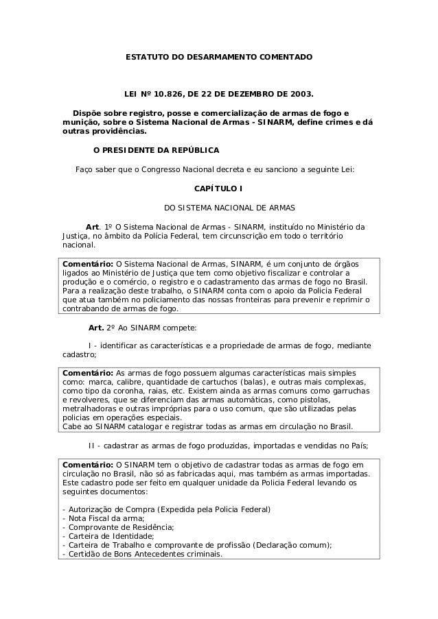 ESTATUTO DO DESARMAMENTO COMENTADO LEI Nº 10.826, DE 22 DE DEZEMBRO DE 2003. Dispõe sobre registro, posse e comercializaçã...