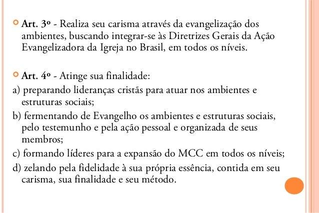  Art.3º - Realiza seu carisma através da evangelização dos  ambientes, buscando integrar-se às Diretrizes Gerais da Ação ...