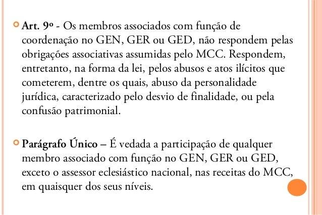  Art.9º - Os membros associados com função de coordenação no GEN, GER ou GED, não respondem pelas obrigações associativas...