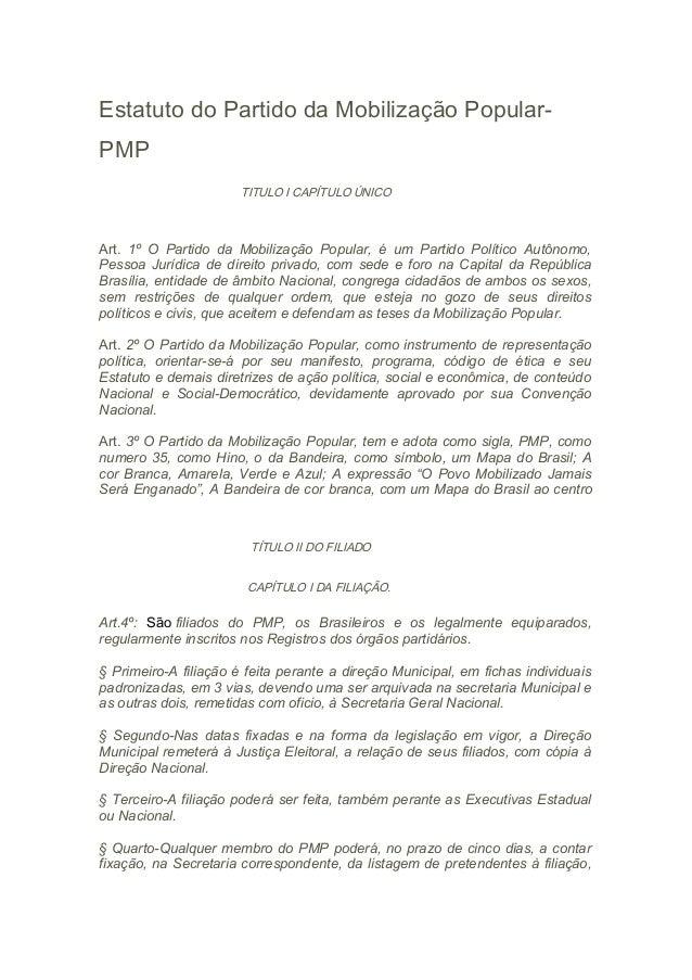Estatuto do Partido da Mobilização Popular-PMP                       TITULO I CAPÍTULO ÚNICOArt. 1º O Partido da Mobilizaç...
