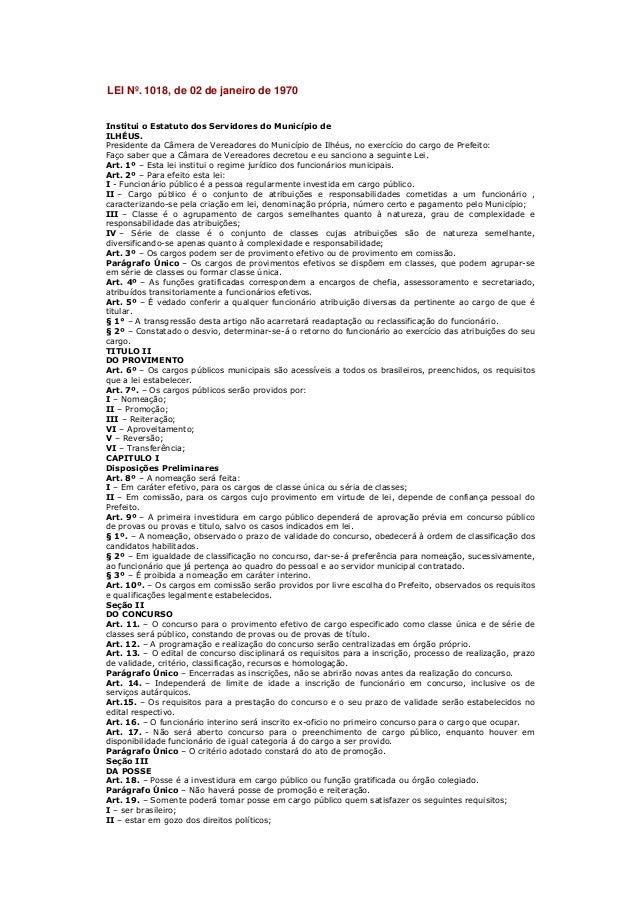 LEI Nº. 1018, de 02 de janeiro de 1970Institui o Estatuto dos Servidores do Município deILHÉUS.Presidente da Câmera de Ver...