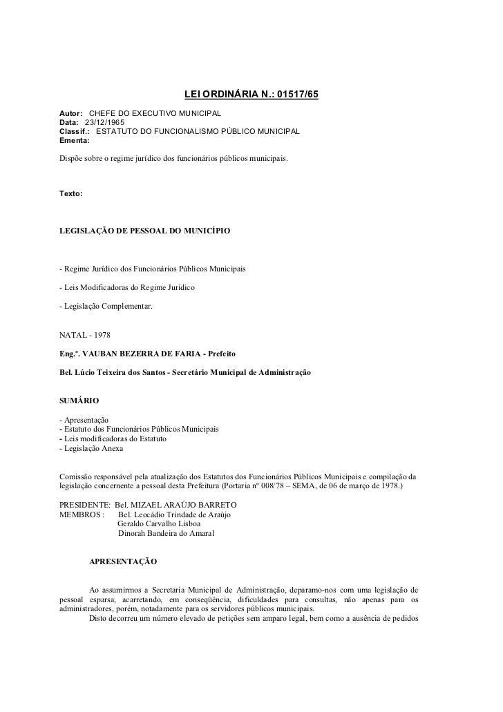 LEI ORDINÁRIA N.: 01517/65Autor: CHEFE DO EXECUTIVO MUNICIPALData: 23/12/1965Classif.: ESTATUTO DO FUNCIONALISMO PÚBLICO M...