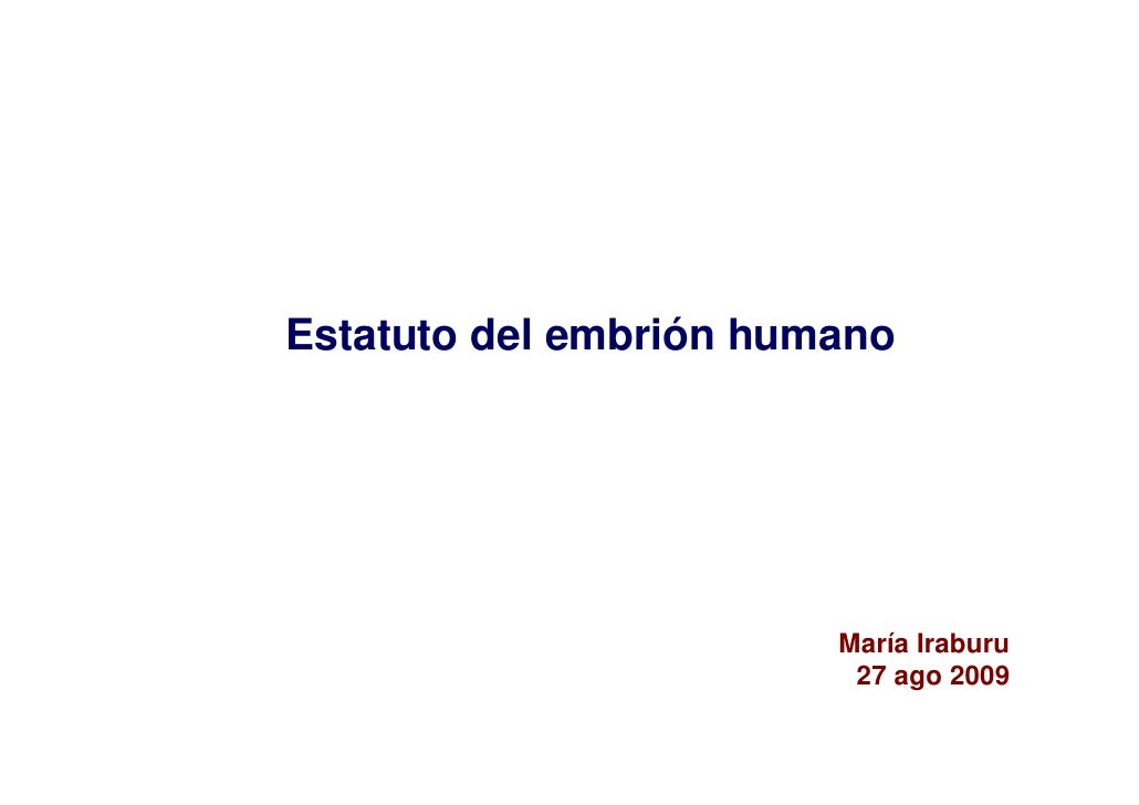 Estatuto del embrión humano                             María Iraburu                          27 ago 2009