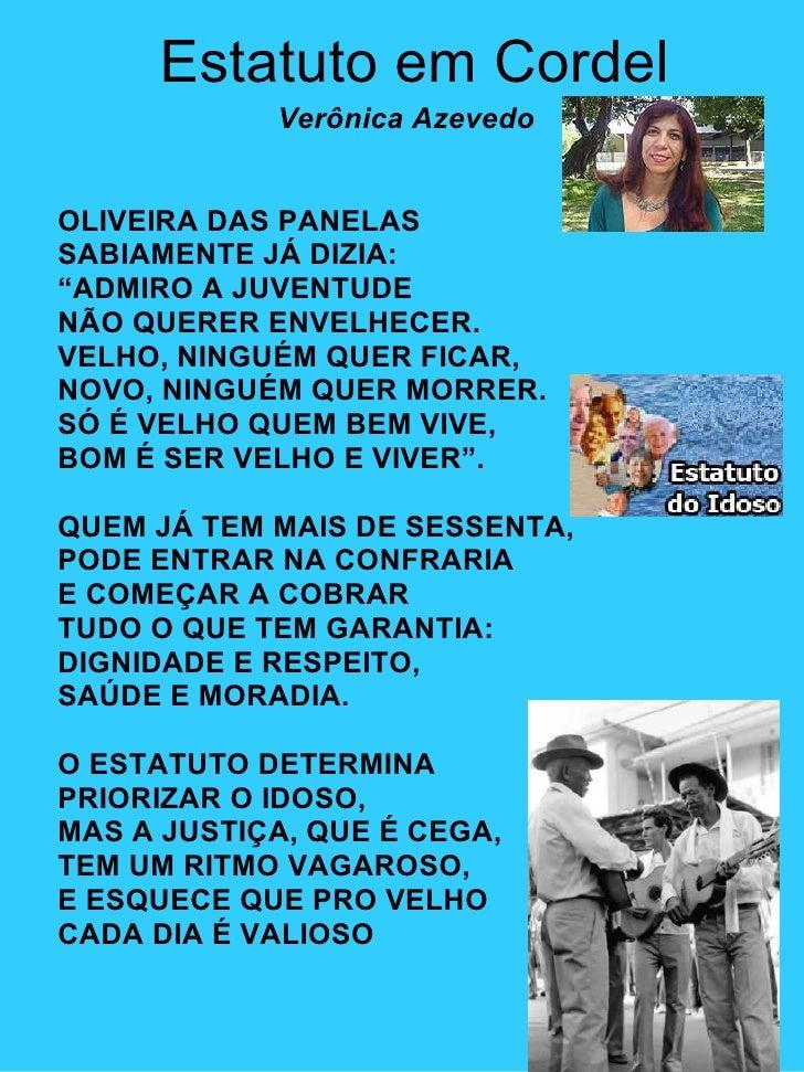 """Estatuto em Cordel Verônica Azevedo   OLIVEIRA DAS PANELAS SABIAMENTE JÁ DIZIA: """" ADMIRO A JUVENTUDE NÃO QUERER ENVELHECER..."""
