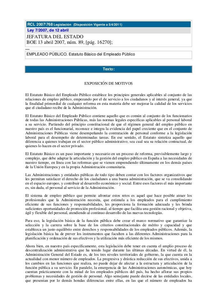 RCL 2007768 Legislación (Disposición Vigente a 5/4/2011) Ley 7/2007, de 12 abrilJEFATURA DEL ESTADOBOE 13 abril 2007, núm....