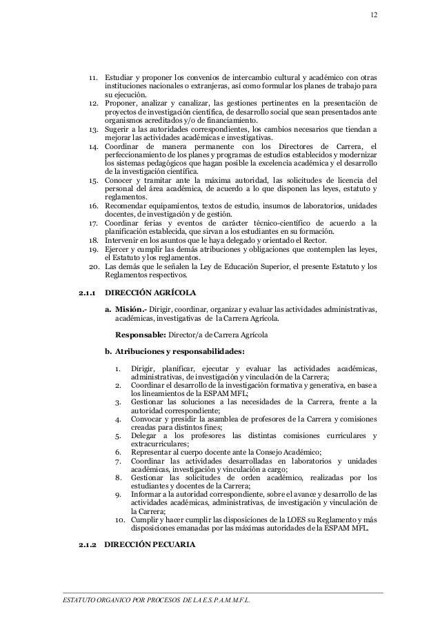 12  11. Estudiar y proponer los convenios de intercambio cultural y académico con otras  instituciones nacionales o extran...
