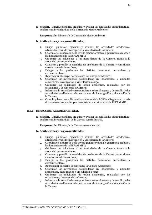 14  a. Misión.- Dirigir, coordinar, organizar y evaluar las actividades administrativas,  académicas, investigativas de la...