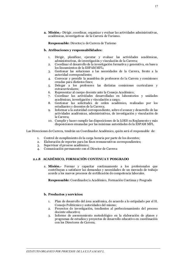 17  a. Misión.- Dirigir, coordinar, organizar y evaluar las actividades administrativas,  académicas, investigativas de la...