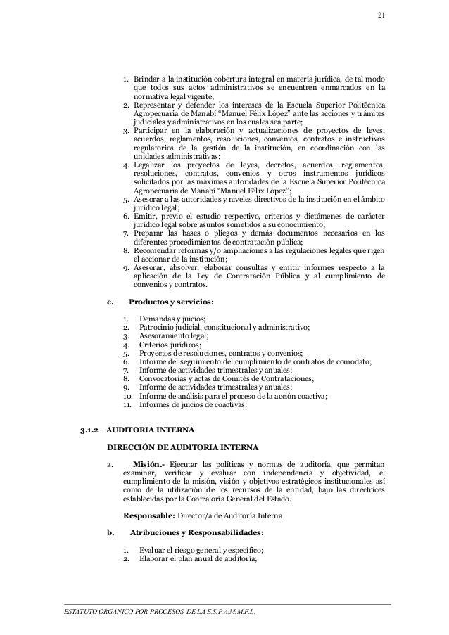21  1. Brindar a la institución cobertura integral en materia jurídica, de tal modo  que todos sus actos administrativos s...