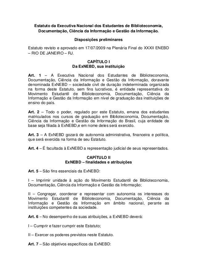 Estatuto da Executiva Nacional dos Estudantes de Biblioteconomia,     Documentação, Ciência da Informação e Gestão da Info...
