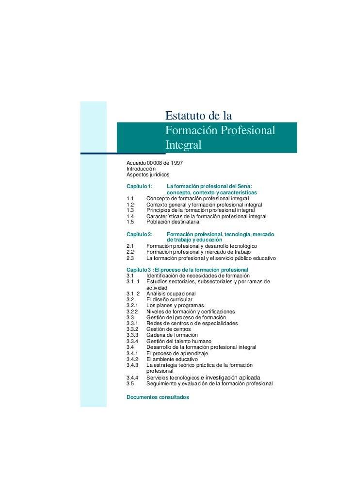 Estatuto de la                Formación Profesional                IntegralAcuerdo 00008 de 1997IntroducciónAspectos juríd...