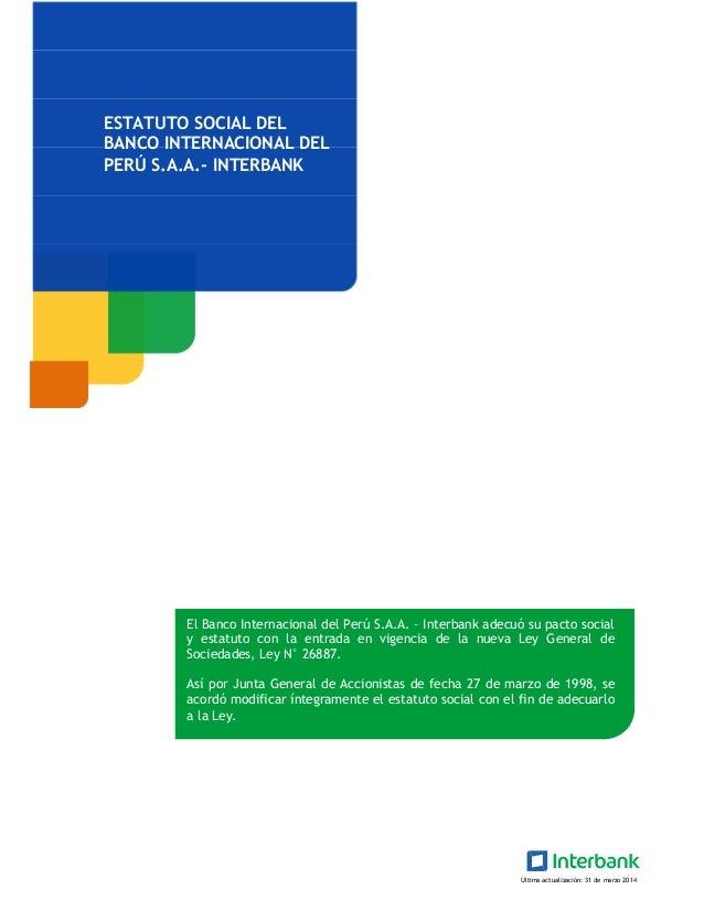 ESTATUTO SOCIAL DEL BANCO INTERNACIONAL DEL PERÚ S.A.A.- INTERBANK El Banco Internacional del Perú S.A.A. – Interbank adec...