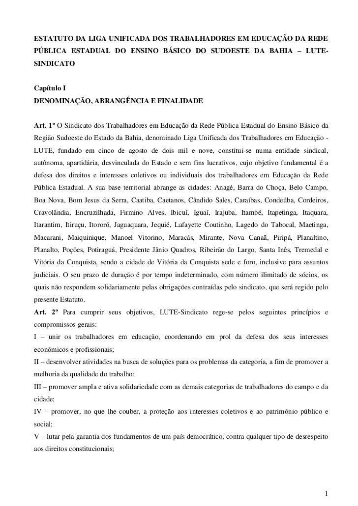 ESTATUTO DA LIGA UNIFICADA DOS TRABALHADORES EM EDUCAÇÃO DA REDEPÚBLICA ESTADUAL DO ENSINO BÁSICO DO SUDOESTE DA BAHIA – L...