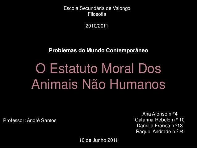 Escola Secundária de Valongo                                    Filosofia                                   2010/2011     ...