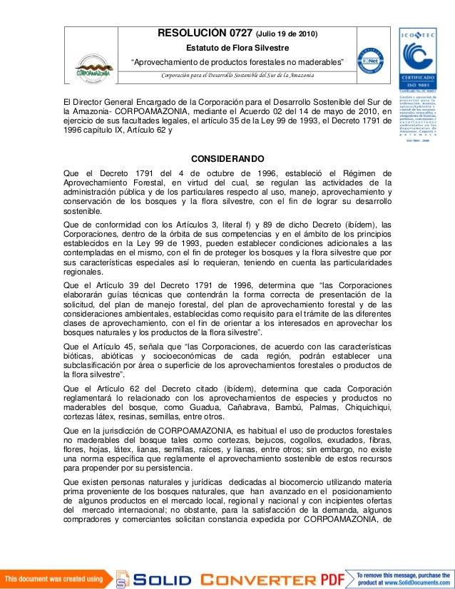 """RESOLUCIÓN 0727 (Julio 19 de 2010) Estatuto de Flora Silvestre """"Aprovechamiento de productos forestales no maderables""""  El..."""