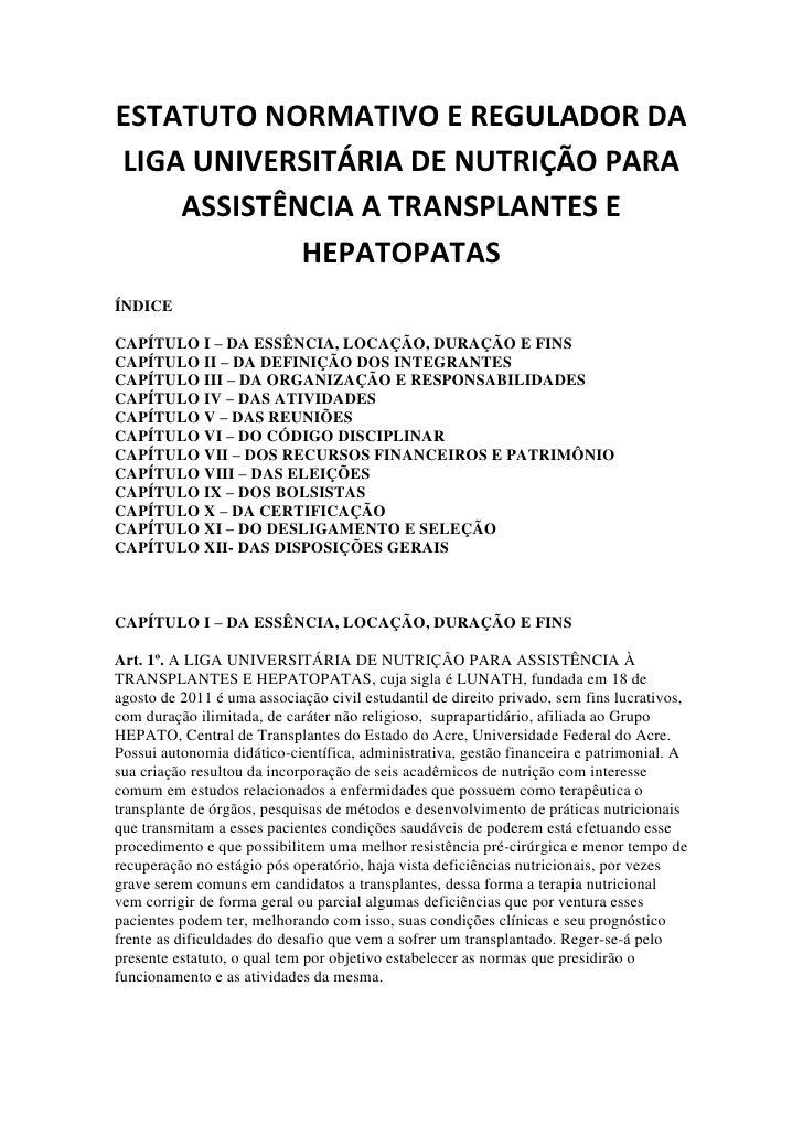 ESTATUTO NORMATIVO E REGULADOR DALIGA UNIVERSITÁRIA DE NUTRIÇÃO PARA    ASSISTÊNCIA A TRANSPLANTES E            HEPATOPATA...