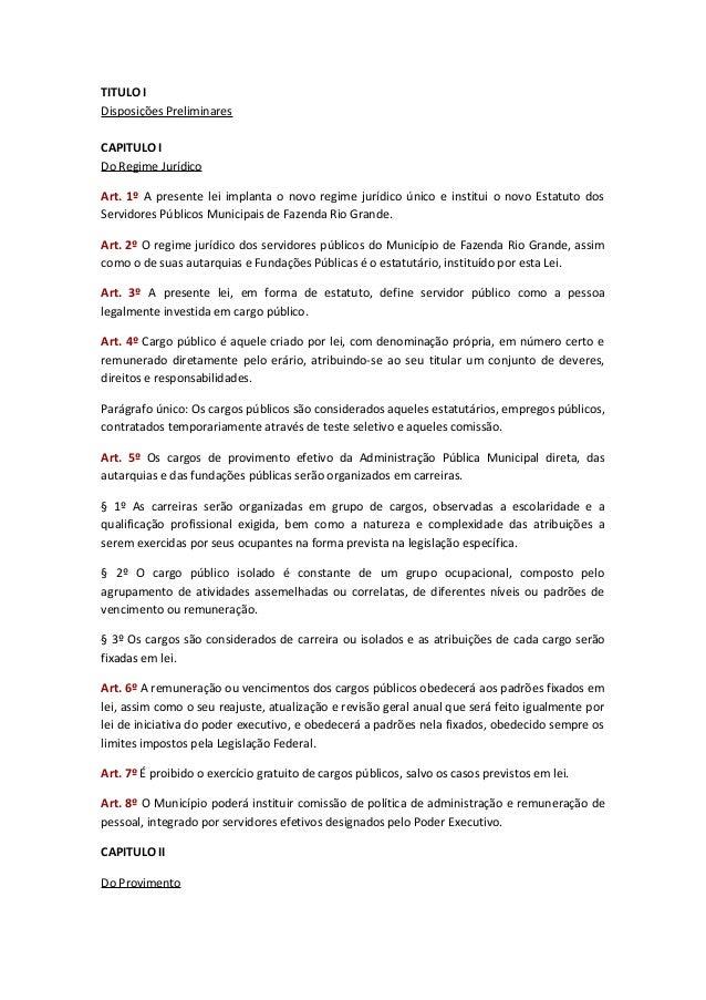 TITULO I Disposições Preliminares CAPITULO I Do Regime Jurídico Art. 1º A presente lei implanta o novo regime jurídico úni...
