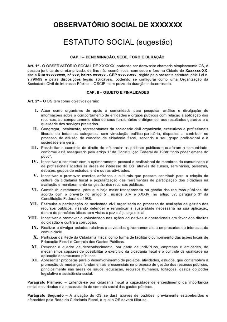 OBSERVATÓRIO SOCIAL DE XXXXXXX                     ESTATUTO SOCIAL (sugestão)                         CAP. I – DENOMINAÇÃO...