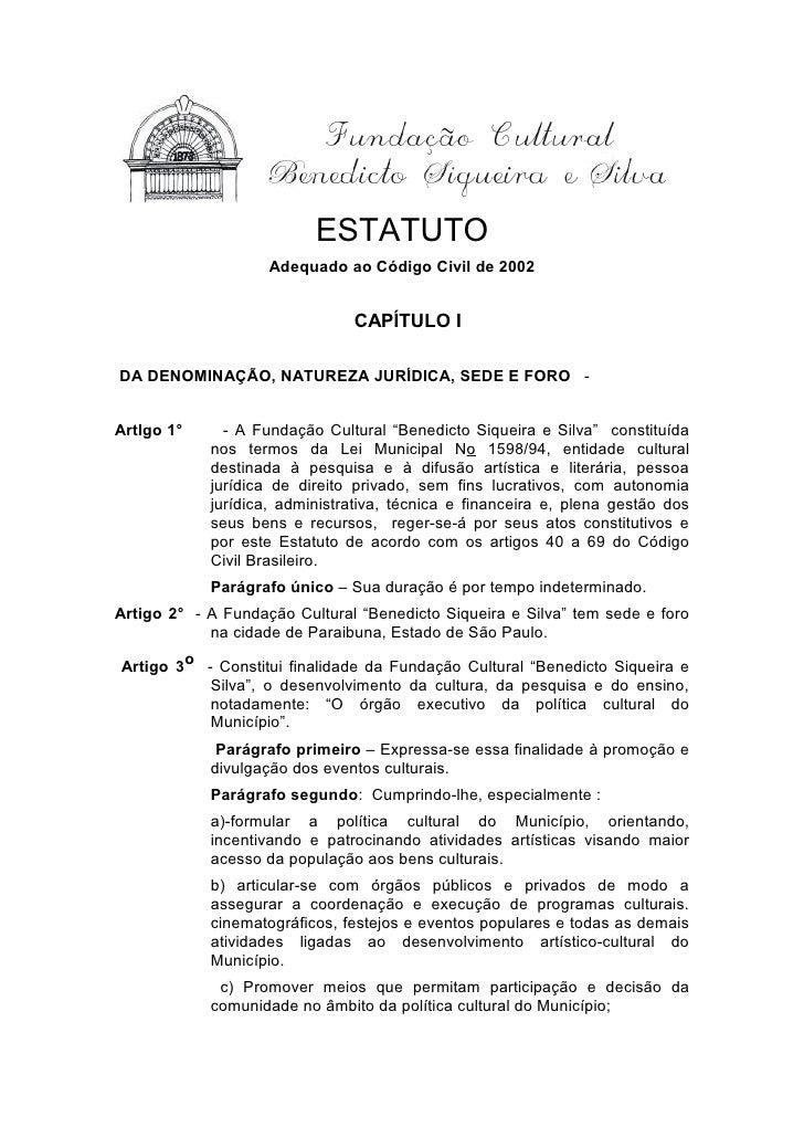 ESTATUTO                     Adequado ao Código Civil de 2002                                  CAPÍTULO I  DA DENOMINAÇÃO,...