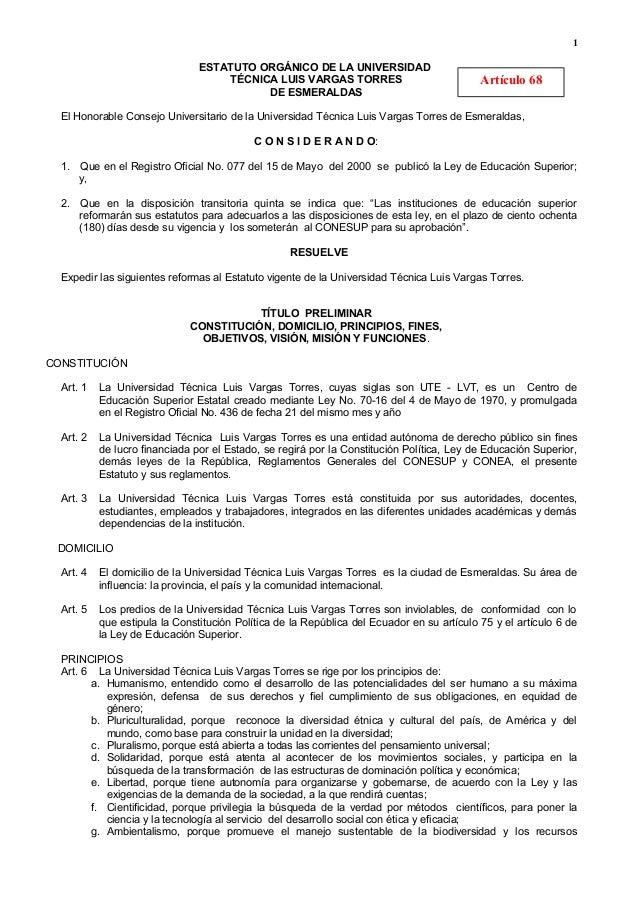 ESTATUTO ORGÁNICO DE LA UNIVERSIDAD  TÉCNICA LUIS VARGAS TORRES  DE ESMERALDAS  Artículo 68  El Honorable Consejo Universi...