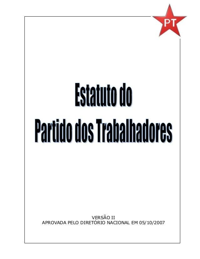 VERSÃO II APROVADA PELO DIRETÓRIO NACIONAL EM 05/10/2007