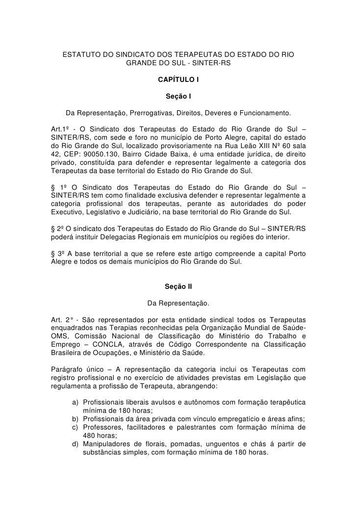 ESTATUTO DO SINDICATO DOS TERAPEUTAS DO ESTADO DO RIO                  GRANDE DO SUL - SINTER-RS                          ...