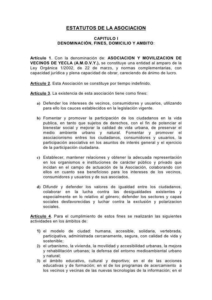 ESTATUTOS DE LA ASOCIACION                              CAPITULO I               DENOMINACIÓN, FINES, DOMICILIO Y AMBITO: ...