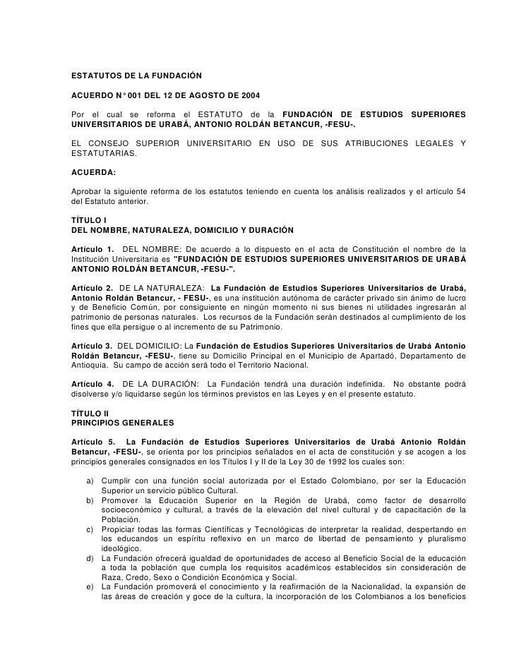ESTATUTOS DE LA FUNDACIÓN  ACUERDO N° 001 DEL 12 DE AGOSTO DE 2004  Por el cual se reforma el ESTATUTO de la FUNDACIÓN DE ...