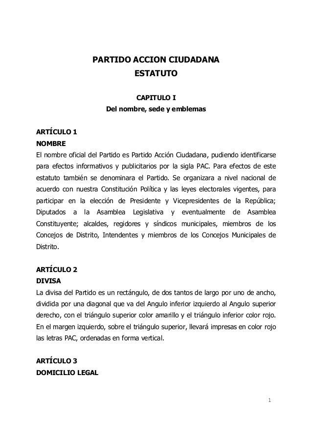 PARTIDO ACCION CIUDADANA ESTATUTO CAPITULO I Del nombre, sede y emblemas ARTÍCULO 1 NOMBRE El nombre oficial del Partido e...