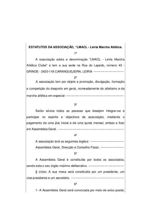 """ESTATUTOS DA ASSOCIAÇÃO, """"LMACL - Leiria Marcha Atlética.                                          1º       A associação a..."""