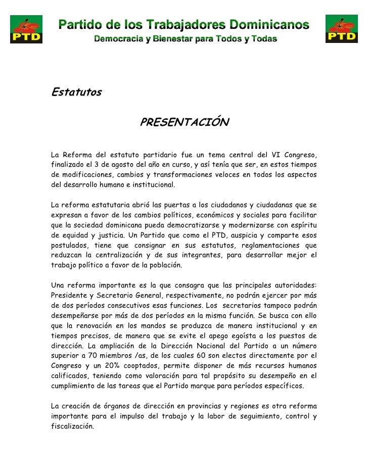 Estatutos                             PRESENTACIÓN  La Reforma del estatuto partidario fue un tema central del VI Congreso...