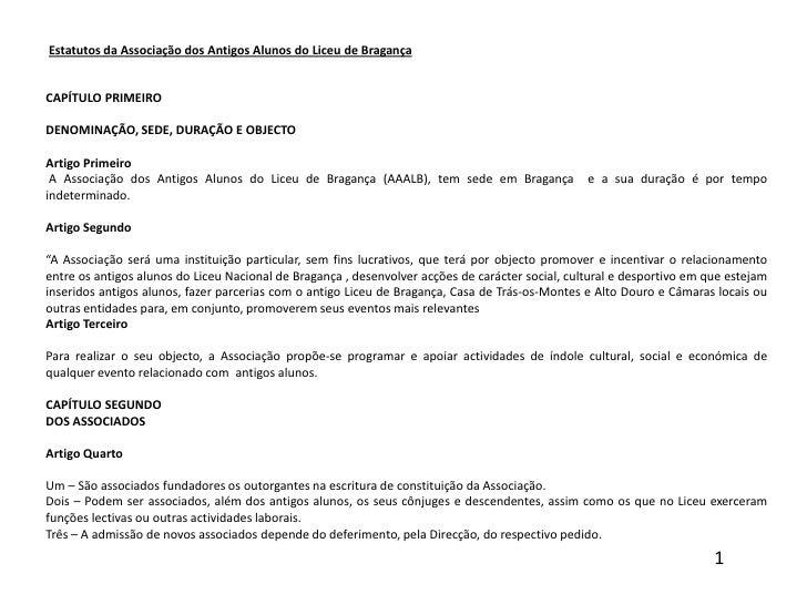Estatutos da Associação dos Antigos Alunos do Liceu de Bragança<br /><br /><br />CAPÍTULO PRIMEIRO<br /><br />DENOMINA...