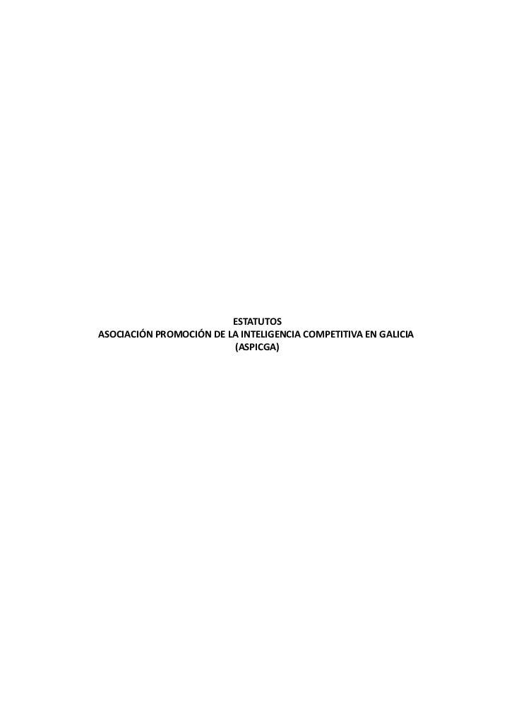 ESTATUTOSASOCIACIÓN PROMOCIÓN DE LA INTELIGENCIA COMPETITIVA EN GALICIA                         (ASPICGA)