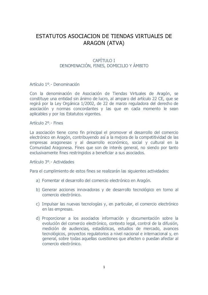 ESTATUTOS ASOCIACION DE TIENDAS VIRTUALES DE                      ARAGON (ATVA)                                 CAPÍTULO I...
