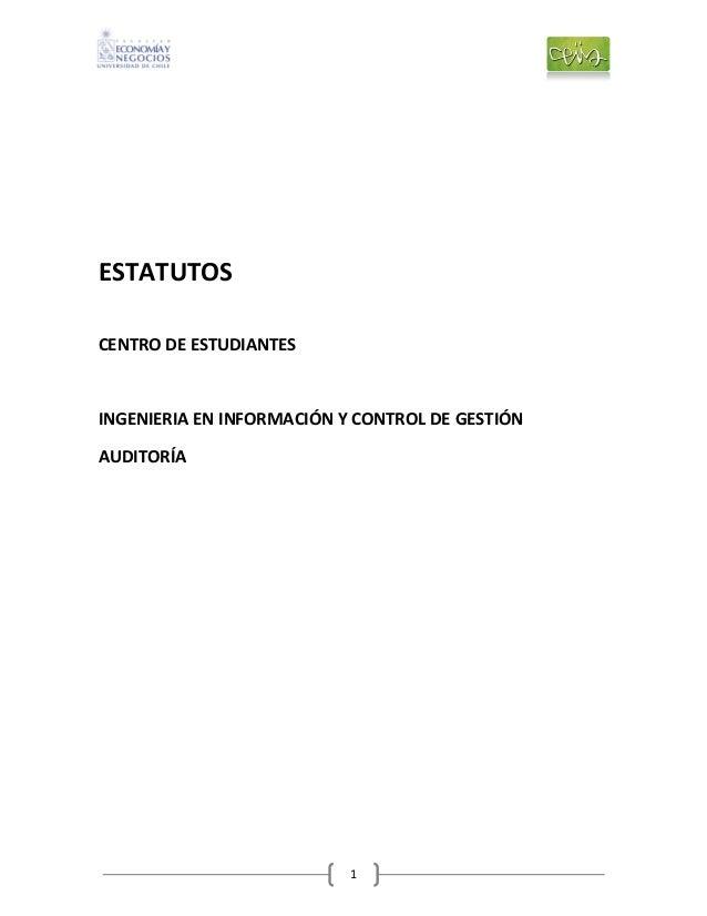 1ESTATUTOSCENTRO DE ESTUDIANTESINGENIERIA EN INFORMACIÓN Y CONTROL DE GESTIÓNAUDITORÍA