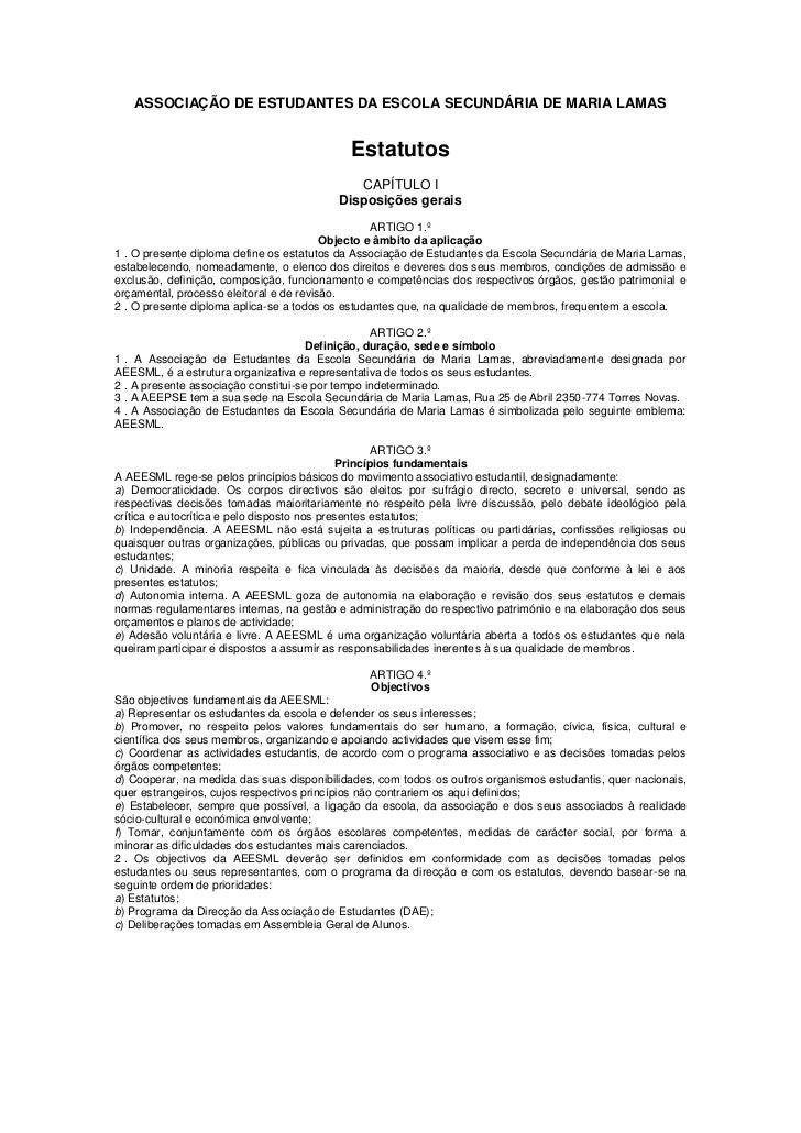 ASSOCIAÇÃO DE ESTUDANTES DA ESCOLA SECUNDÁRIA DE MARIA LAMAS<br />Estatutos<br />CAPÍTULO I<br />Disposições gerais<br />A...