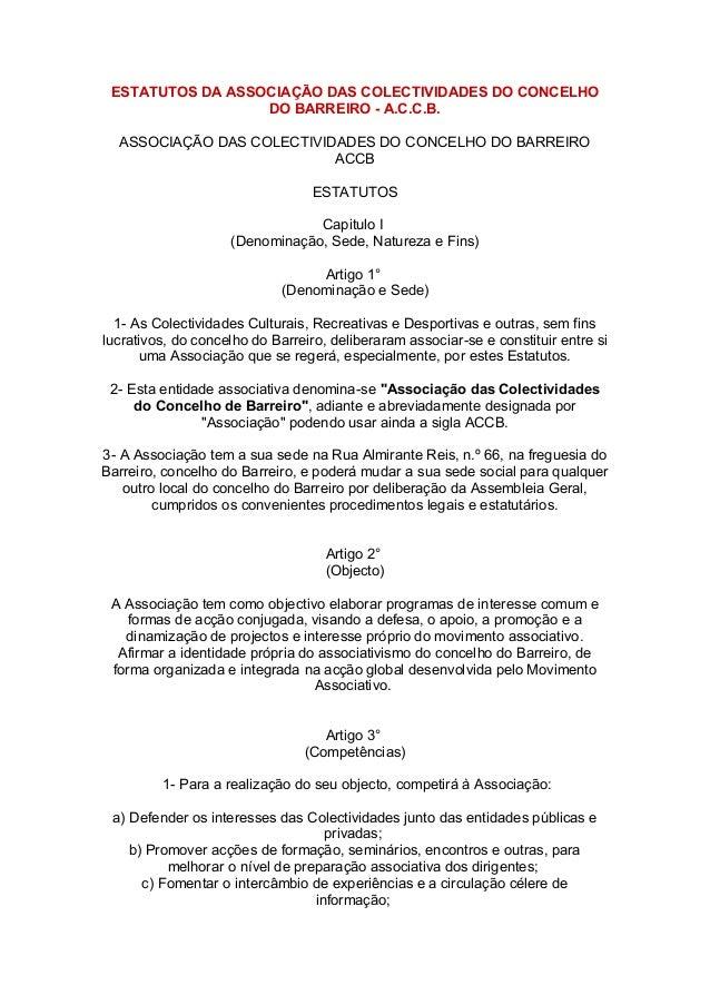 ESTATUTOS DA ASSOCIAÇÃO DAS COLECTIVIDADES DO CONCELHO DO BARREIRO - A.C.C.B. ASSOCIAÇÃO DAS COLECTIVIDADES DO CONCELHO DO...